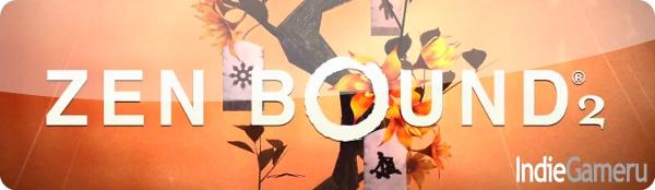 Zen Bound 2 на PC и Mac совсем скоро!